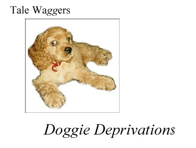 Title: Tale Waggers - Doggie Deprivations Photo: Tristan as a pup